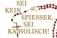 Sei kein Spießer, sei katholisch!