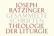 Joseph Ratzinger - Gesammelte Schriften - Theologie der Liturgie